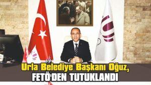 Urla Belediye Başkanı Oğuz, FETÖ'den tutuklandı