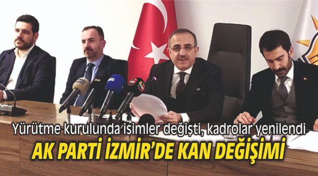 AK Parti İzmir'de kan değişimi