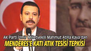 AK Parti'li Kaya'dan Menderes'e katı atık tesisi tepkisi