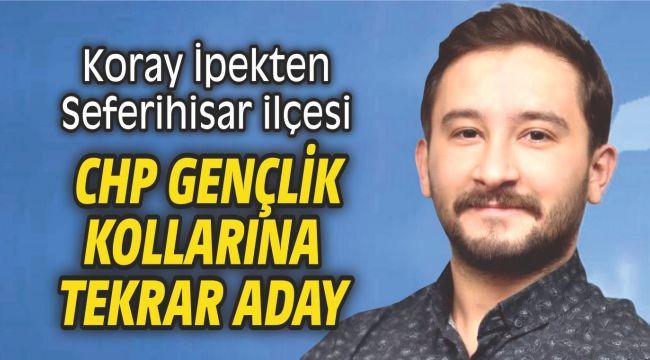 Koray İpekten Seferihisar ilçesi CHP Gençlik Kollarına tekrar aday