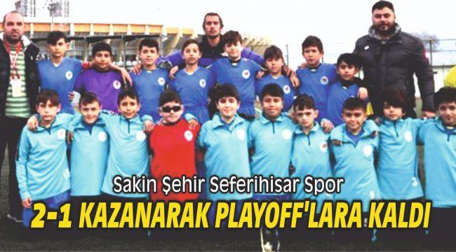 Sakin Şehir Seferihisar Spor playoff'lara kaldı