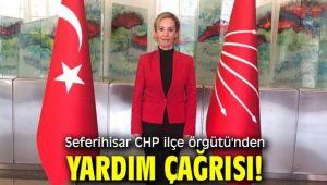 Seferihisar CHP ilçe örgütü'nden Yardım çağrısı