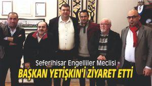 Seferihisar Engelliler Meclisi Belediye Başkanı Yetişkin'i Ziyaret Etti