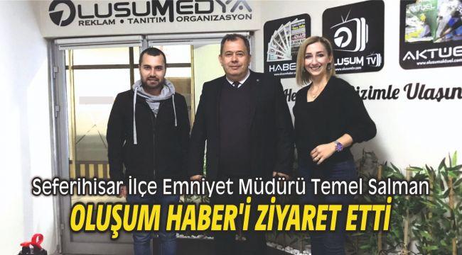 Seferihisar İlçe Emniyet Müdürü Temel Salman Oluşum Haber'i ziyaret etti