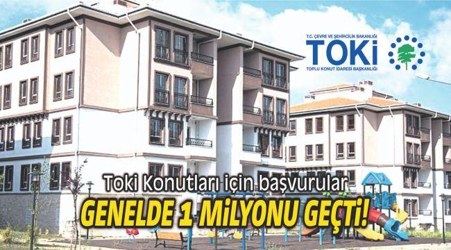 Toki Konutları için başvurular 1 milyonu geçti!