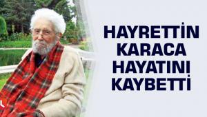 Toprak Dede Hayrettin Karaca hayatını kaybetti