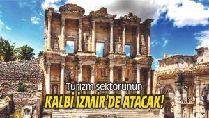 Turizm sektörünün kalbi İzmir'de atacak!