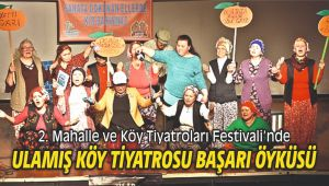 Ulamış Köy Tiyatrosu başarı öyküsü