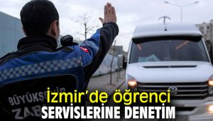 İzmir'de okul servis araçları yeniden denetlenmeye başlandı!