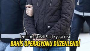 İzmir merkezli 3 ilde yasa dışı bahis operasyonu düzenlendi