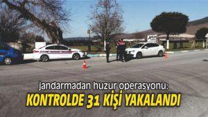 Jandarmadan huzur operasyonu: 31 kişi yakalandı