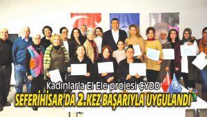 Kadınlarla El Ele projesi ÇYDD Seferihisar'da ikinci kez başarıyla uygulandı