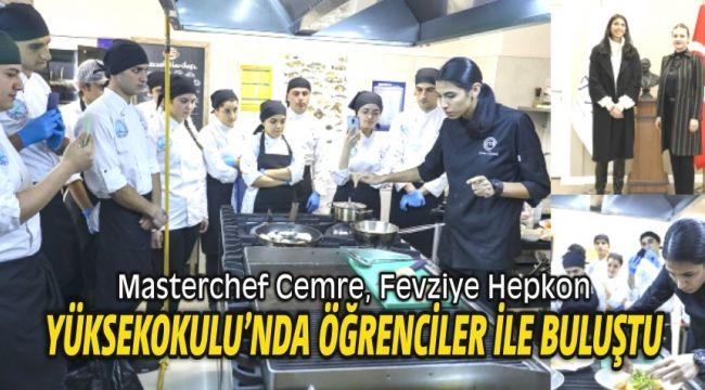 Masterchef Cemre, Fevziye Hepkon Yüksekokulu'nda öğrenciler ile buluştu