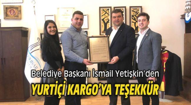 Seferihisar Belediye Başkanı İsmail Yetişkin'den Yurtiçi Kargo'ya Teşekkür