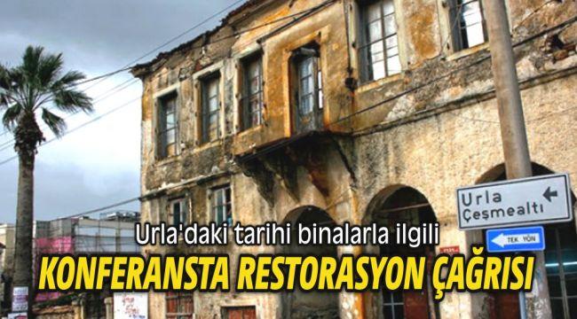 Urla'daki tarihi binalarla ilgili restorasyon çağrısı
