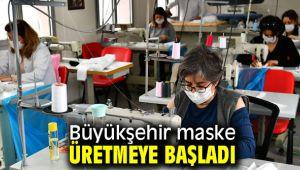 Büyükşehir maske üretmeye başladı