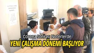 Corona Sonrası Noterlerde Yeni Dönem Başlıyor