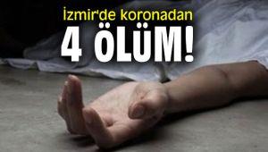 İzmir'de koronadan 4 ölüm!