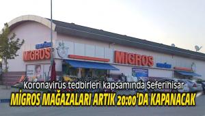 Koronavirüs tedbirleri kapsamında Seferihisar Migros Mağazaları artık 20:00'da kapanacak