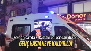 Seferihisar'da 5. Kattaki balkondan düşen genç hastaneye kaldırıldı