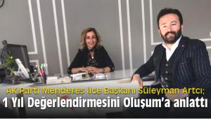 AK Parti Menderes ilçe Başkanı Süleyman Artcı;