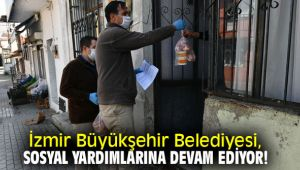 İzmir Büyükşehir Belediyesi, sosyal yardımlarına devam ediyor!