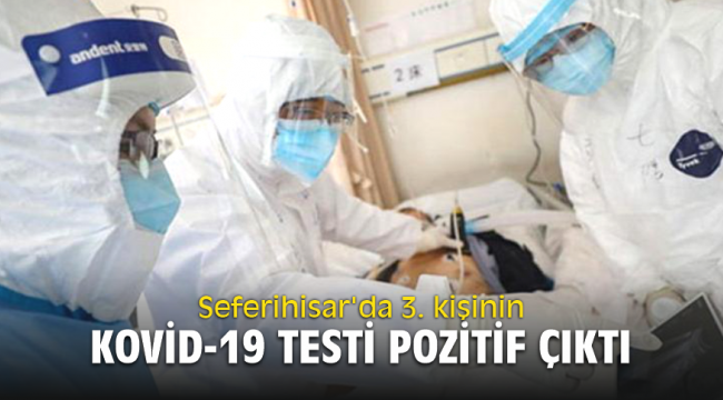 Seferihisar'da 3. kişinin Kovid-19 testi pozitif çıktı