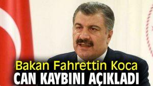 Bakan Fahrettin Koca can kaybını açıkladı