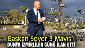 Başkan Soyer'den Dünya İzmirliler günü açıklaması
