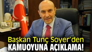 Başkan Tunç Soyer'den kamuoyuna açıklama!