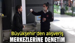 İzmir Büyükşehir Belediyesi'nden alışveriş merkezlerine denetim