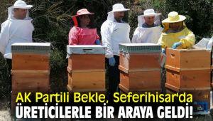 AK Partili Bekle, Seferihisar'da üreticilerle bir araya geldi!