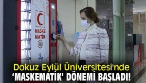 Dokuz Eylül Üniversitesi'nde 'Maskematik' dönemi başladı!