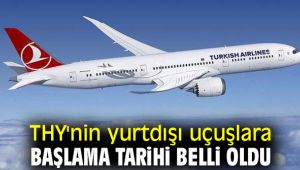 THY'nin yurtdışı uçuşları başlıyor!