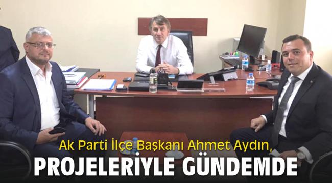 Ak Parti Seferihisar İlçe Başkanı Ahmet Aydın, Projeleriyle Gündemde
