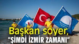 """Başkan Soyer; """"Şimdi İzmir zamanı"""""""