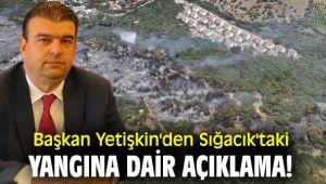 Başkan Yetişkin'den Sığacık'taki yangına dair açıklama!