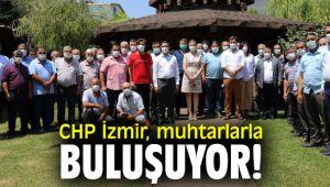 CHP İzmir, muhtarlarla buluşuyor!