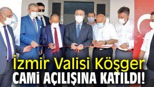 İzmir Valisi Köşger Cami Açılışına Katıldı!