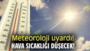 Meteoroloji uyardı! Hava sıcaklığı düşecek!