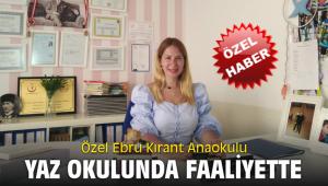 Özel Ebru Kırant Anaokulu Yaz Okulunda Faaliyette