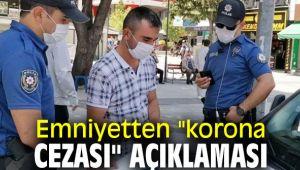 Polis maske cezası kesebilir mi? EGM açıkladı!