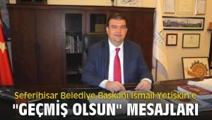 Seferihisar Belediye Başkanı İsmail Yetişkin'e