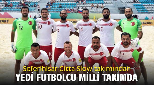 Seferihisar Citta Slowtakımındanyedi futbolcu Milli Takımda
