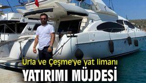 Urla ve Çeşme'ye yat limanı yatırımı için çalışmalar başladı!