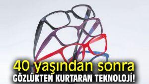 40 yaşından sonra gözlükten kurtaran teknoloji!