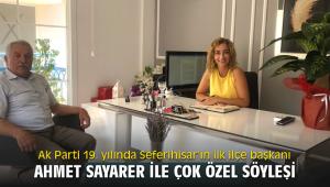 Ak Parti 19. yılında Seferihisar'ın ilk ilçe başkanı Ahmet Sayarer ile çok özel söyleşi