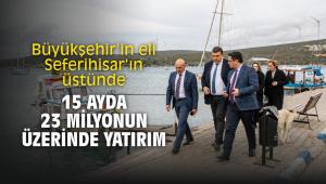 Büyükşehir'in eli Seferihisar'ın üstünde 15 ayda 23 milyonun üzerinde yatırım