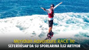 Meridian Adventure RACE ile Seferihisar'da su Sporlarına ilgi artıyor