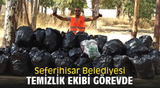 Seferihisar Belediyesi temizlik ekibi görevde